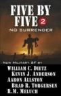 Five by Five 2 : No Surrender: Book 2 of the Five by Five Series of Military SF - Book