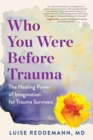 Who You Were Before Trauma - Book