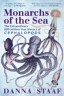 Monarchs of the Sea : The Extraordinary 500-Million-Year History of Cephalopods - Book