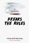 The Coffee Break Screenwriter... Breaks the Rules : A Guide for the Rebel Writer - Book
