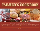 The Farmer's Cookbook : A Back to Basics Guide to Making Cheese, Curing Meat, Preserving Produce, Baking Bread, Fermenting, and More - Book