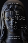 The Science of Miracles : Investigating the Incredible - Book