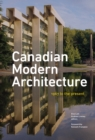 Canadian Modern Architecture : A Fifty Year Retrospective, from 1967 to the Present - Book