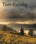Tom Kundig : Working Title - Book
