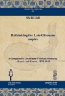 Rethinking the Late Ottoman Empire : A Comparative Social and Political History of Albania and Yemen, 1878-1918 - Book