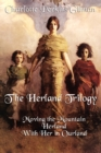 The Herland Trilogy : Moving the Mountain, Herland, with Her in Ourland - Book