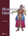 Microservice Patterns : With examples in Java - Book
