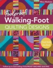 Foolproof Walking-Foot Quilting Designs : Visual Guide * Idea Book - eBook
