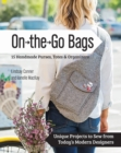 On-the-Go-Bags : 15 Handmade Purses, Totes and Organizers - Book