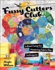 Fussy Cutters Club : A Boot Camp for Mastering Fabric Play - 14 Projects - eBook