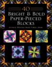 40 Bright & Bold Paper-Pieced Blocks : 12-Inch Designs from Carol Doak - Print-On-Demand Edition - Book