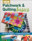 New Patchwork & Quilting Basics : A Handbook for Beginners - 12 Projects to Get You Started - eBook
