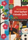 Kim Schaefer's Wool Applique Calendar Quilts : 12 Months of Fast, Fun & Fusible Projects - Book