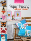 Paper Piecing All Year Round : Mix & Match 24 Blocks; 7 Projects to Sew - Book