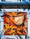 Gemstone Quilts : Creating Fire & Brilliance in Fabric, Step by Step - Book