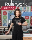 The Ultimate Guide to Rulerwork Quilting : From Buying Tools to Planning the Quilting to Successful Stitching - eBook