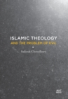 Islamic Theology and the Problem of Evil - Book