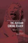 The Russian Cinema Reader : Volume I, 1908 to the Stalin Era - Book