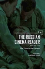 The Russian Cinema Reader : Volume II, The Thaw to the Present - Book