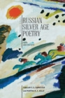 Russian Silver Age Poetry : Texts and Contexts - Book