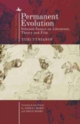 Permanent Evolution : Selected Essays on Literature, Theory and Film - Book
