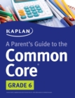 Parent's Guide to the Common Core: 6th Grade - eBook