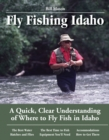 Fly Fishing Idaho : A Quick, Clear Understanding of Where to Fly Fish in Idaho - eBook