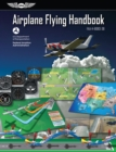 Airplane Flying Handbook : FAA-H-8083-3B - eBook