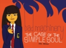 Bad Machinery Volume 3: The Case of the Simple Soul - Book