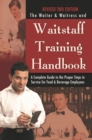 The Waiter & Waitress and Waitstaff Training Handbook : A Complete Guide to the Proper Steps in Service for Food & Beverage Employees Revised 2nd Edition - eBook