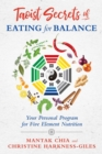 Taoist Secrets of Eating for Balance : Your Personal Program for Five-Element Nutrition - Book