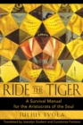 Ride the Tiger : A Survival Manual for the Aristocrats of the Soul - eBook