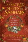 The Sacred Herbs of Samhain : Plants to Contact the Spirits of the Dead - Book