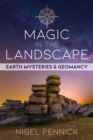 Magic in the Landscape : Earth Mysteries and Geomancy - Book