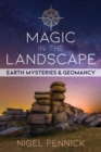 Magic in the Landscape : Earth Mysteries and Geomancy - eBook
