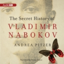 The Secret History of Vladimir Nabokov - eAudiobook