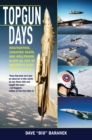 Topgun Days : Dogfighting, Cheating Death, and Hollywood Glory as One of America's Best Fighter Jocks - eBook