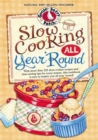 Slow Cooking All Year 'Round : More than 225 of our favorite recipes for the slow cooker, plus time-saving tricks & tips for everyone's favorite kitchen helper! - eBook