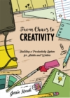 From Chaos To Creativity : Building a Productivity System for Artists and Writers - Book