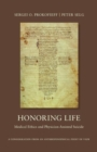 Honoring Life : Medical Ethics and Physician-Assited Suicide - Book