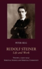 Rudolf Steiner, Life and Work : Volume 3: 1900-1914: Spiritual Science and Spiritual Community - Book