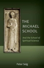 The Michael School : And the School of Spiritual Science - Book