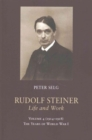 Rudolf Steiner, Life and Work : The Years of World War I - Book