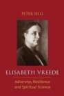 Elisabeth Vreede : Adversity, Resilience, and Spiritual Science - Book
