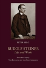 Rudolf Steiner, Life and Work : Volume 6: 1923: The Burning of the Goetheanum - Book
