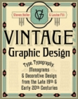Vintage Graphic Design : Type, Typography, Monograms & Decorative Design from the Late 19th & Early 20th Centuries - Book
