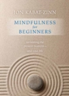 Mindfulness for Beginners : Reclaiming the Present Moment--and Your Life - Book