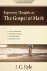 Expository Thoughts on the Gospel of Mark : A Commentary - Book