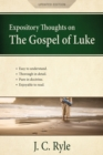 Expository Thoughts on the Gospel of Luke : A Commentary - Book