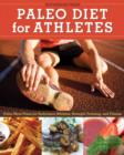 Paleo Diet for Athletes : Paleo Meal Plans for Endurance Athletes, Strength Training, and Fitness - eBook